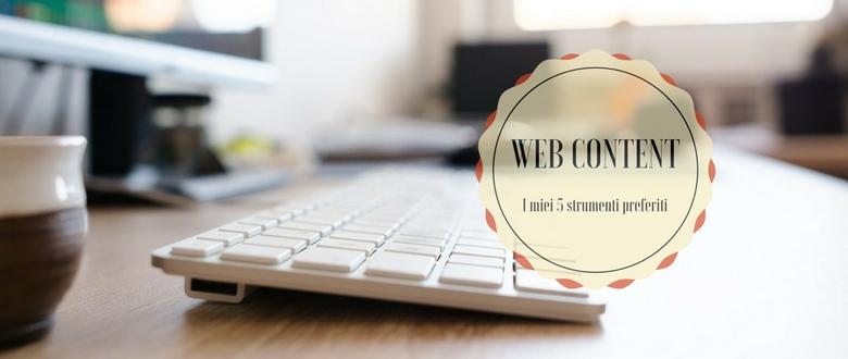 Web content: 5 tool di cui non posso più fare a meno